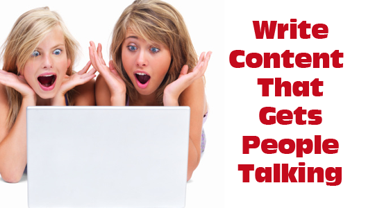 Write Content That Gets People Talking