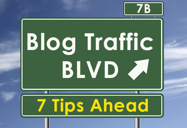 blogTrafficTips 7 Ways to Drive More Traffic to Your Next Blog Post
