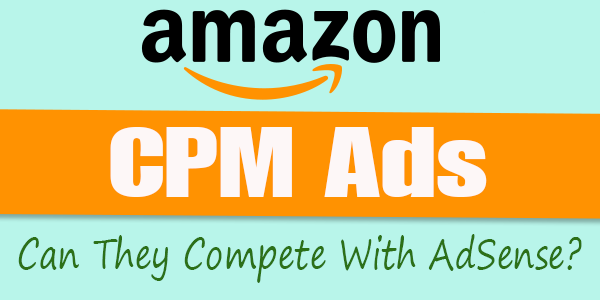 Can Amazon CPM Ads Compete With AdSense?