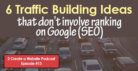 6 Ways to Build Traffic Without Google
