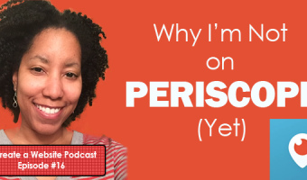 Why I'm Not on Periscope – Are You?
