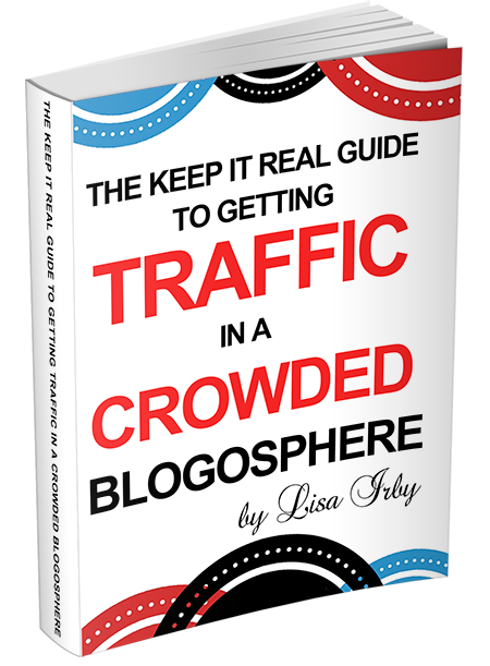 The Keep It Real Guide to Building Traffic in a Crowded Blogosphere
