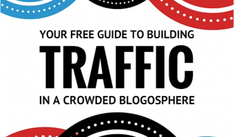 How to Build Traffic in a Crowded Blogosphere – Free Guide