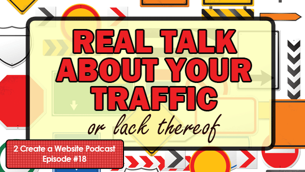 Real Talk About Traffic Building & Your Struggles