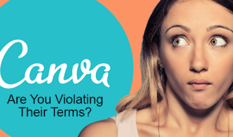 Bloggers: Are You Violating Canva's Terms Without Knowing It?