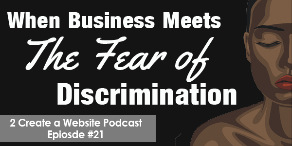 When Business Meets The Fear of Discrimination