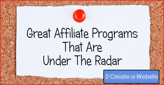 Great Affiliate Programs That Are Under The Radar