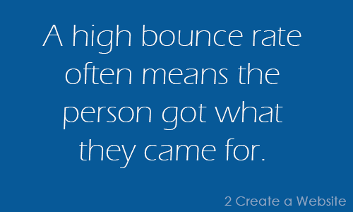 A high bounce rate often means a person got what they came for.