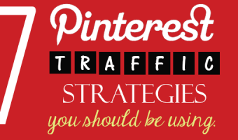 7 Pinterest Traffic Strategies You Should Be Using