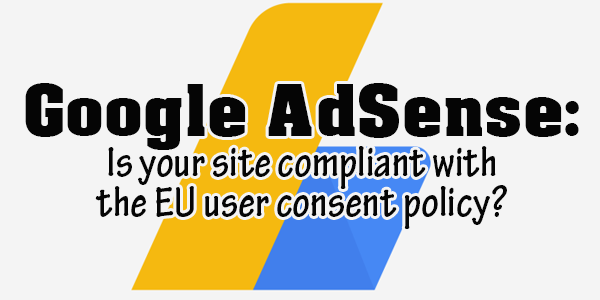Does Your Site Comply With the EU User Consent Policy?