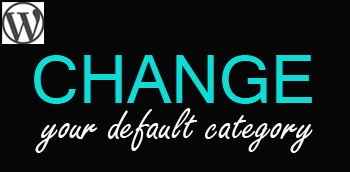 How to Change Your Default Category in WordPress
