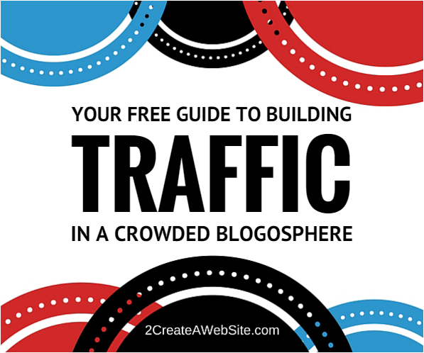 How to Get Traffic in a Crowded Blogosphere - Free Guide!
