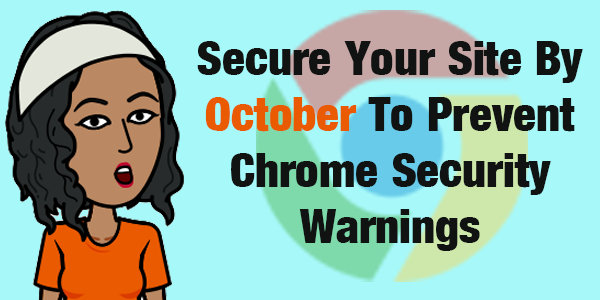 Google Warns Secure Your Site By October Or Else8230